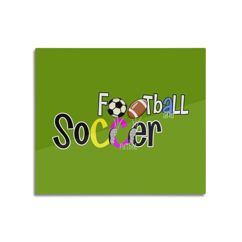 FootBall & SOCCER Home Mounted Acrylic Print by PickaCS's Artist Shop