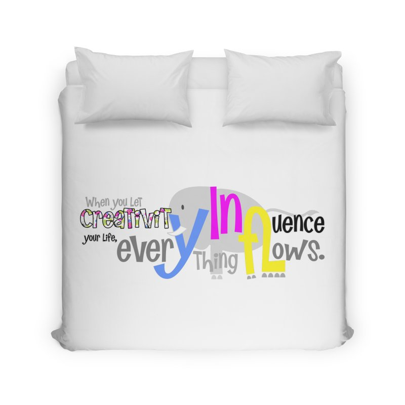Creativity Home Duvet by PickaCS's Artist Shop