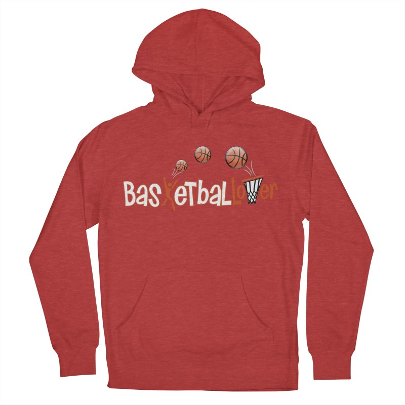 Basketball Lover Women's French Terry Pullover Hoody by PickaCS's Artist Shop