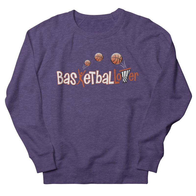 Basketball Lover Women's French Terry Sweatshirt by PickaCS's Artist Shop