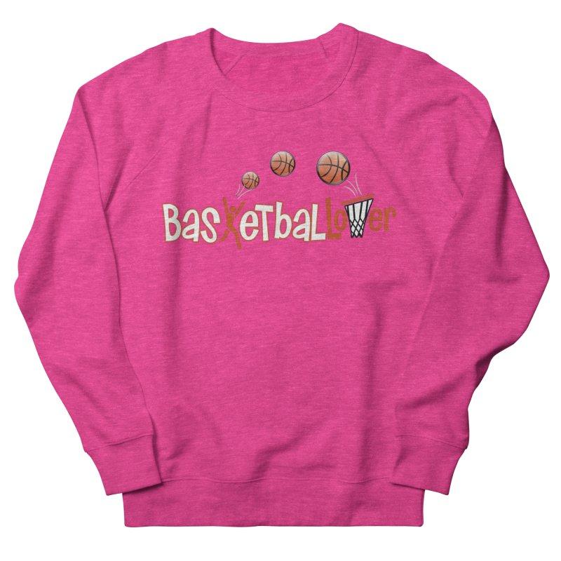 Basketball Lover Women's French Terry Sweatshirt by PickaCS's Artist Shop
