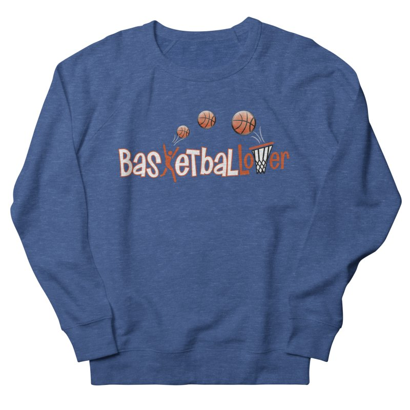 Basketball Lover Men's French Terry Sweatshirt by PickaCS's Artist Shop