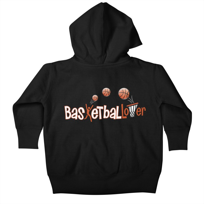 Basketball Lover Kids Baby Zip-Up Hoody by PickaCS's Artist Shop