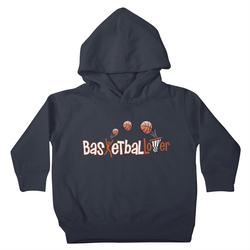 Basketball Lover Kids Toddler Pullover Hoody by PickaCS's Artist Shop
