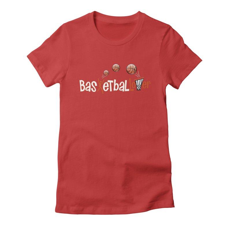 Basketball Lover Women's Fitted T-Shirt by PickaCS's Artist Shop