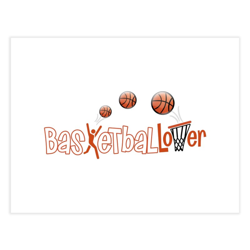 Basketball Lover Home Fine Art Print by PickaCS's Artist Shop