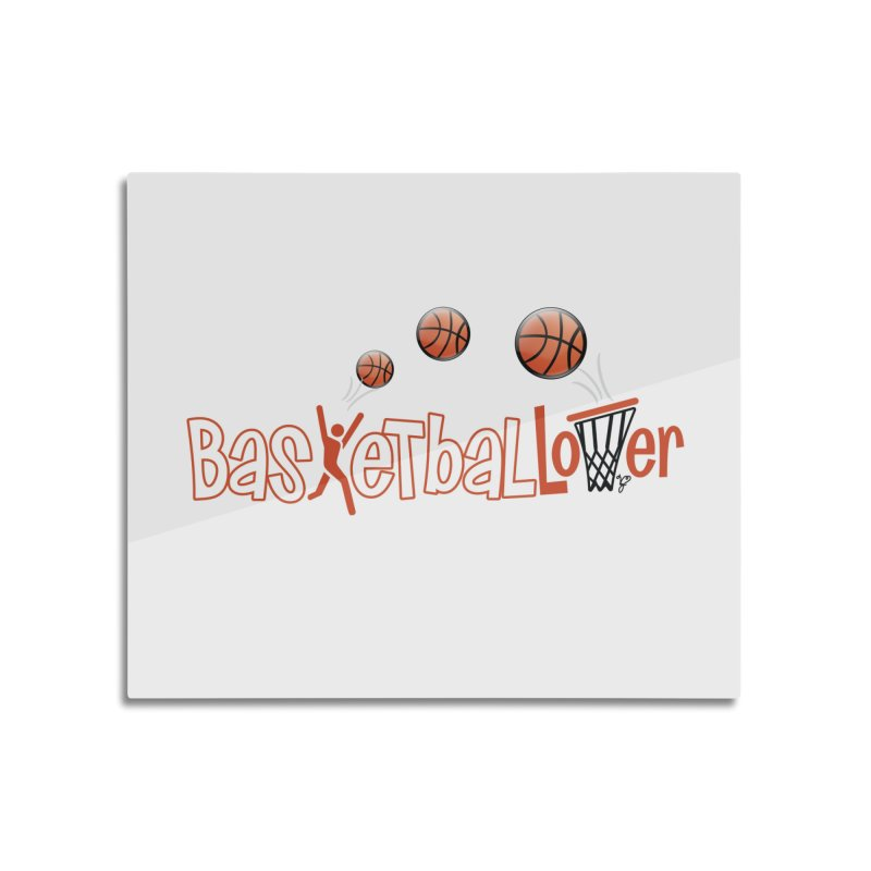 Basketball Lover Home Mounted Aluminum Print by PickaCS's Artist Shop