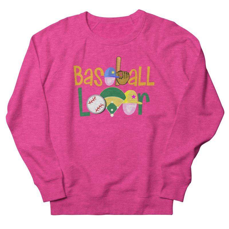 Baseball Lover Women's French Terry Sweatshirt by PickaCS's Artist Shop