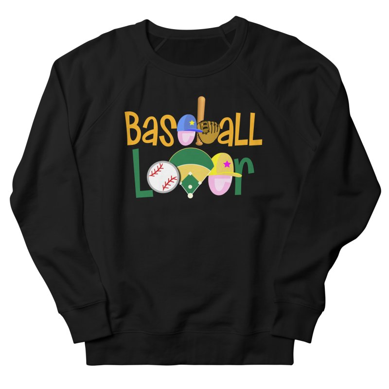 Baseball Lover Women's French Terry Sweatshirt by PickaCS's Artist Shop
