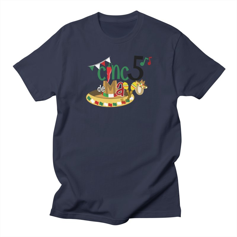 Cinco de Mayo Women's Regular Unisex T-Shirt by PickaCS's Artist Shop