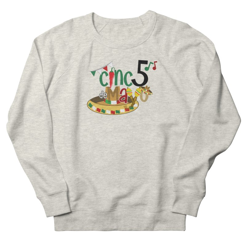 Cinco de Mayo Women's French Terry Sweatshirt by PickaCS's Artist Shop
