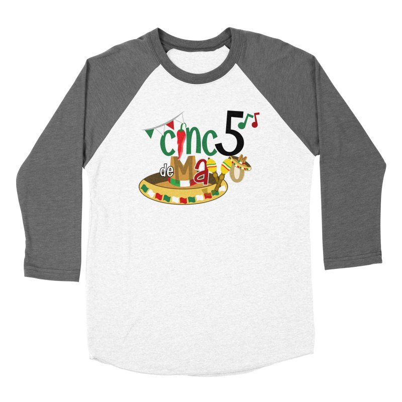 Cinco de Mayo Women's Baseball Triblend Longsleeve T-Shirt by PickaCS's Artist Shop