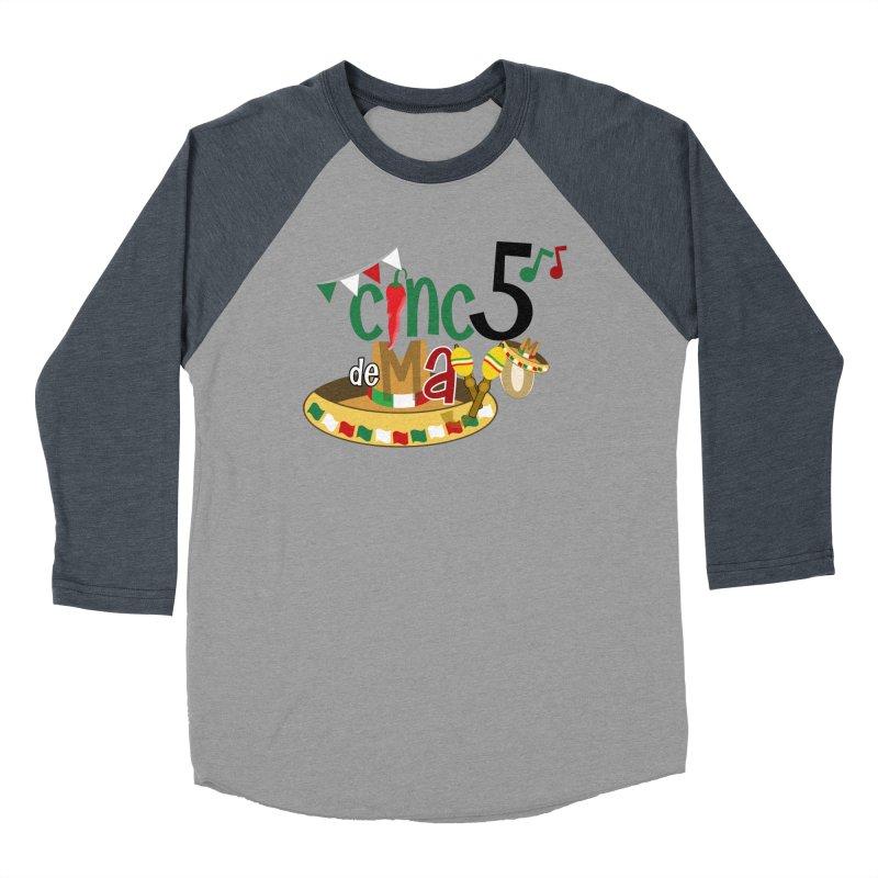 Cinco de Mayo Women's Baseball Triblend Longsleeve T-Shirt by PickaCS's Artist Shop
