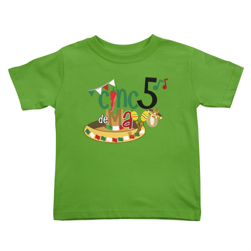 Cinco de Mayo Kids Toddler T-Shirt by PickaCS's Artist Shop