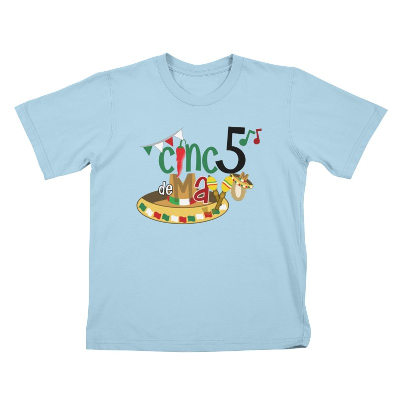 Cinco de Mayo Kids T-Shirt by PickaCS's Artist Shop