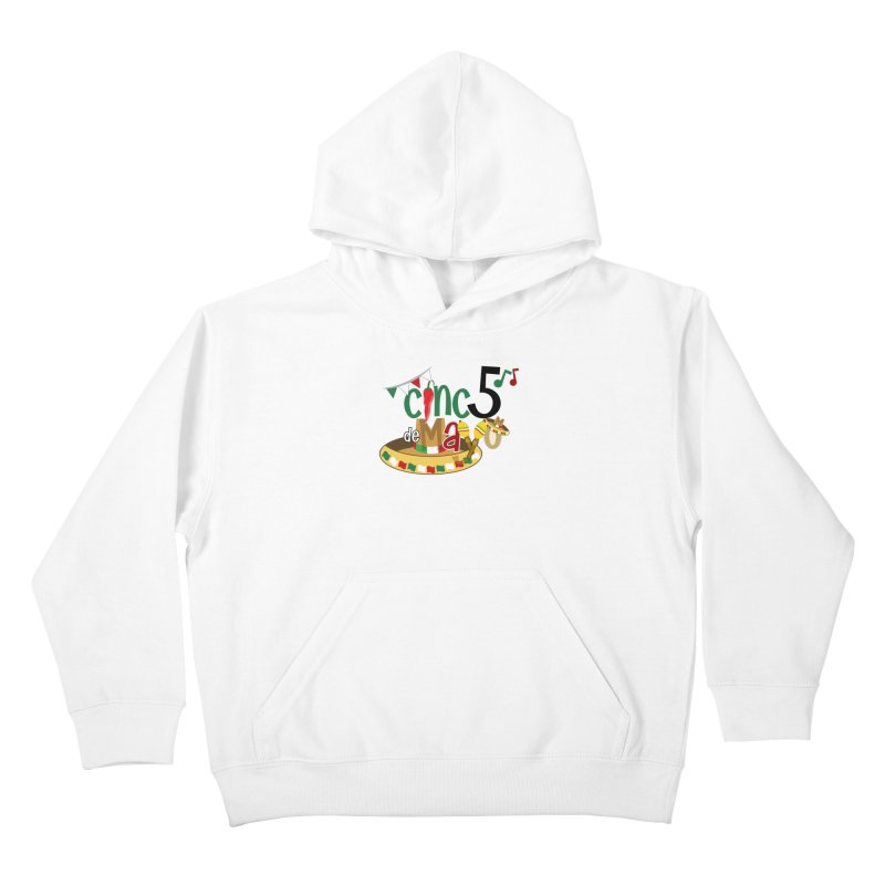 Cinco de Mayo Kids Pullover Hoody by PickaCS's Artist Shop