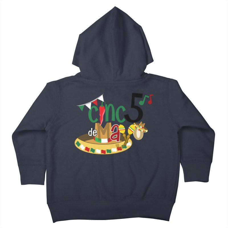 Cinco de Mayo Kids Toddler Zip-Up Hoody by PickaCS's Artist Shop