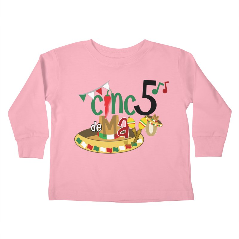 Cinco de Mayo Kids Toddler Longsleeve T-Shirt by PickaCS's Artist Shop