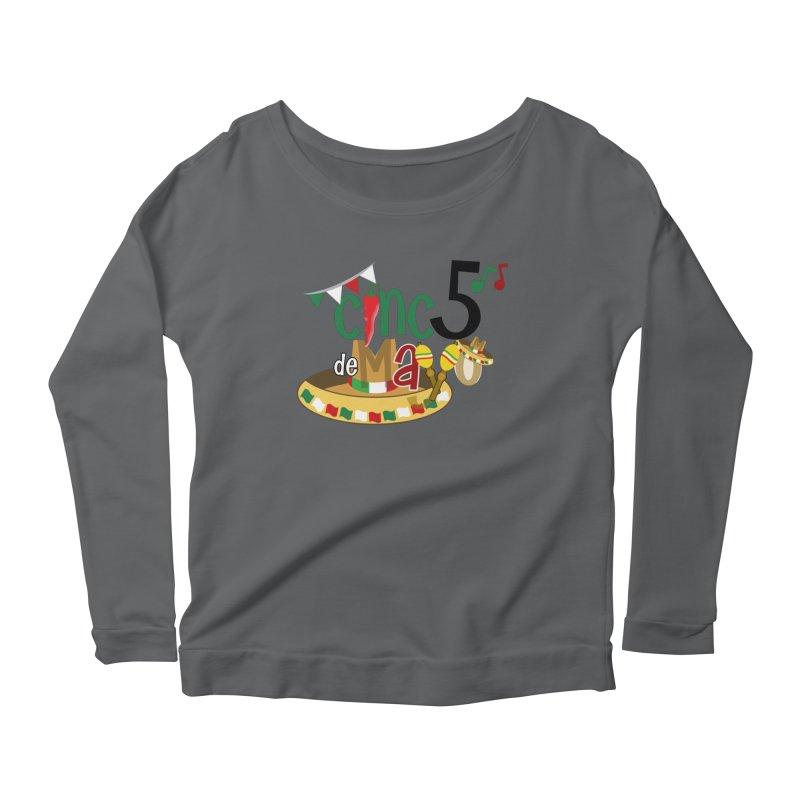 Cinco de Mayo Women's Scoop Neck Longsleeve T-Shirt by PickaCS's Artist Shop