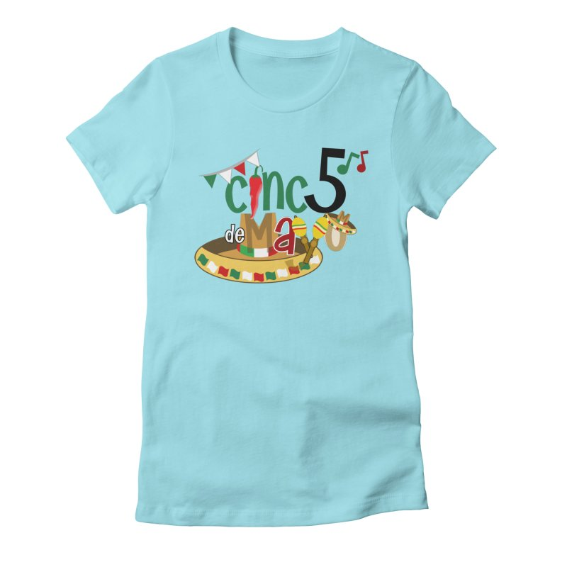 Cinco de Mayo Women's Fitted T-Shirt by PickaCS's Artist Shop
