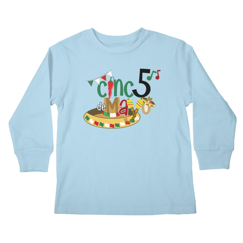 Cinco de Mayo Kids Longsleeve T-Shirt by PickaCS's Artist Shop