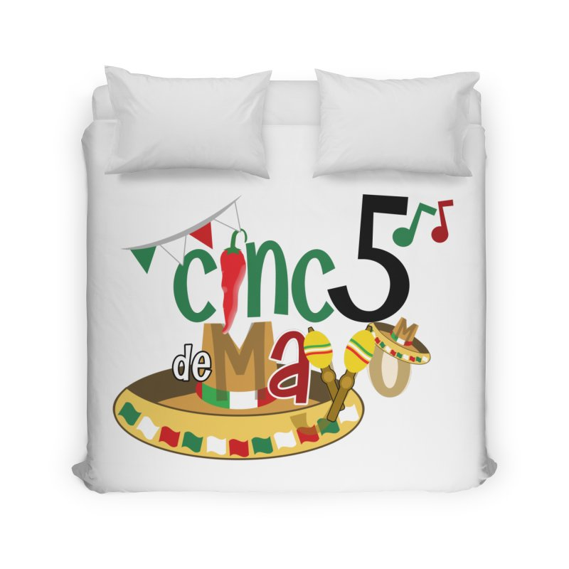 Cinco de Mayo Home Duvet by PickaCS's Artist Shop