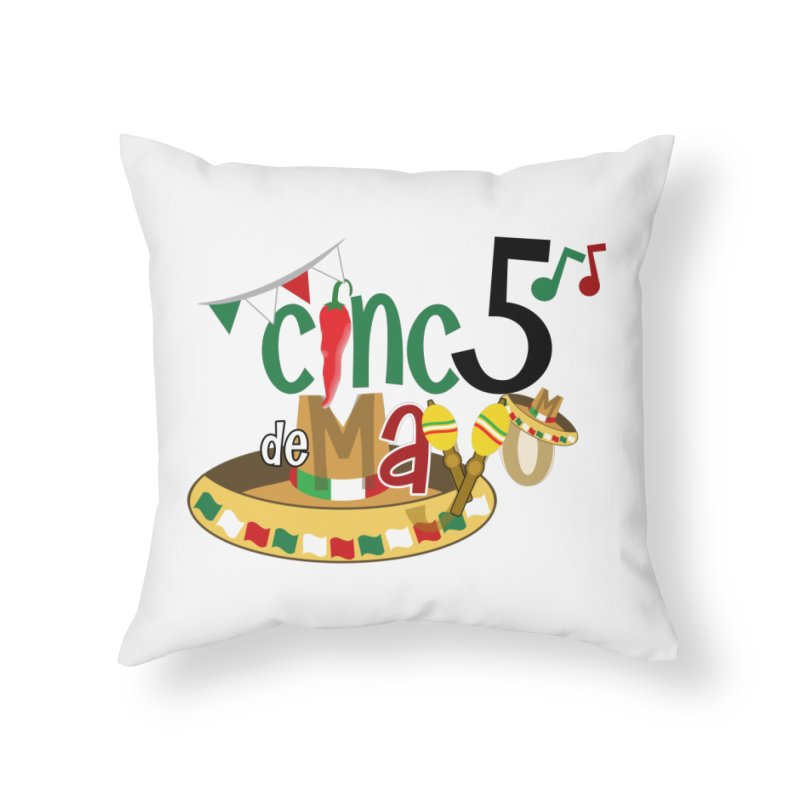 Cinco de Mayo Home Throw Pillow by PickaCS's Artist Shop