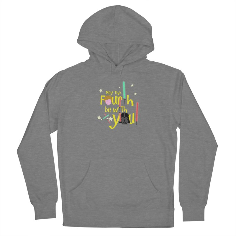 May the FOURTH... Women's Pullover Hoody by PickaCS's Artist Shop