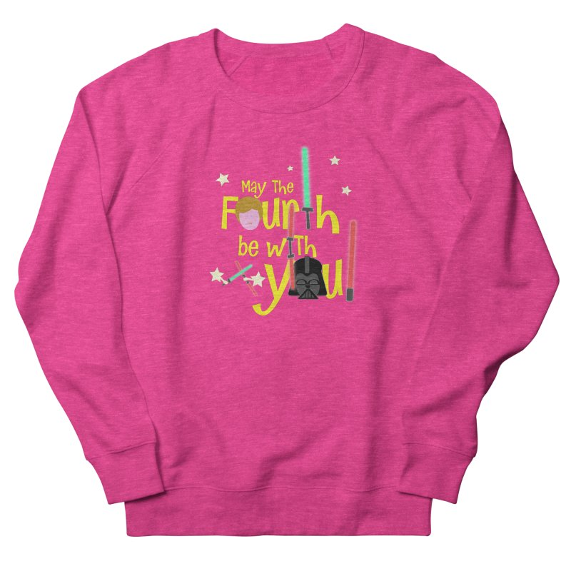 May the FOURTH... Women's Sweatshirt by PickaCS's Artist Shop
