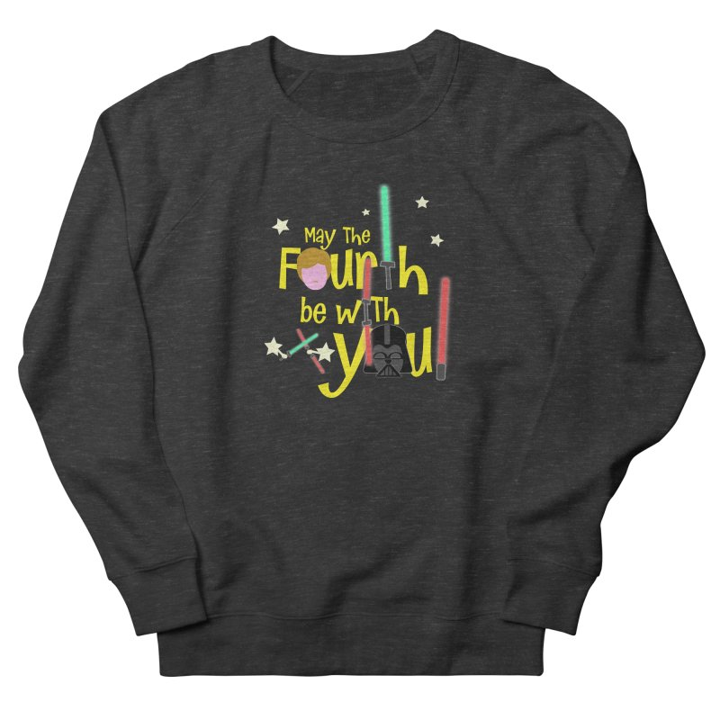 May the FOURTH... Men's French Terry Sweatshirt by PickaCS's Artist Shop