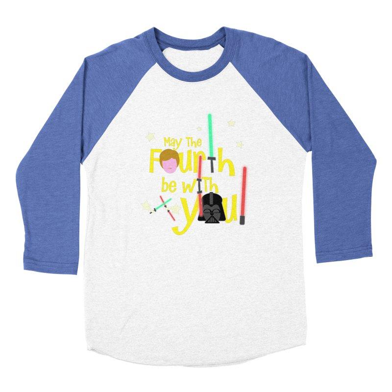 May the FOURTH... Women's Baseball Triblend Longsleeve T-Shirt by PickaCS's Artist Shop