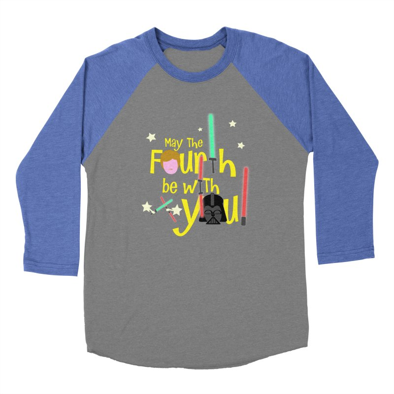 May the FOURTH... Women's Baseball Triblend Longsleeve T-Shirt by PickaCS's Artist Shop