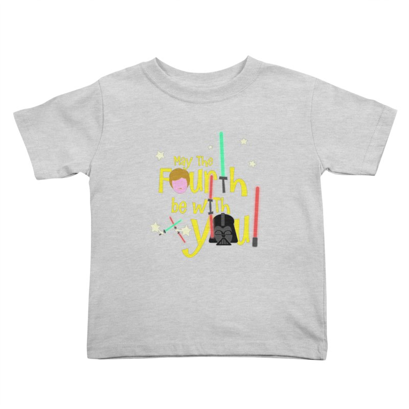 May the FOURTH... Kids Toddler T-Shirt by PickaCS's Artist Shop