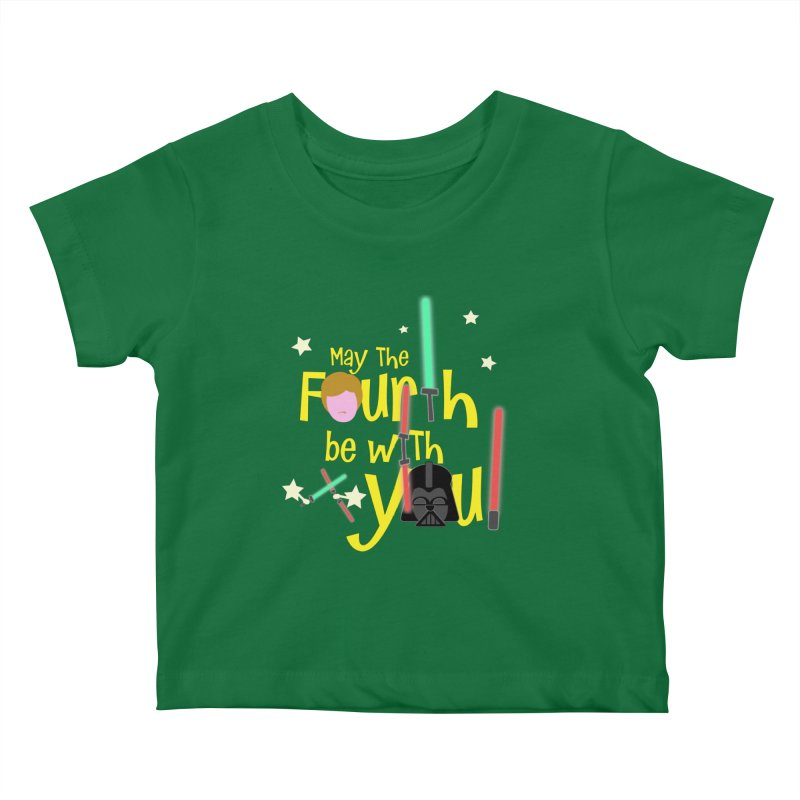 May the FOURTH... Kids Baby T-Shirt by PickaCS's Artist Shop