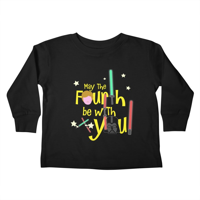 May the FOURTH... Kids Toddler Longsleeve T-Shirt by PickaCS's Artist Shop