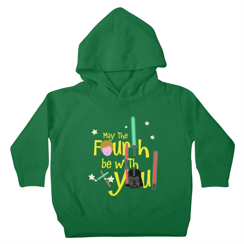 May the FOURTH... Kids Toddler Pullover Hoody by PickaCS's Artist Shop