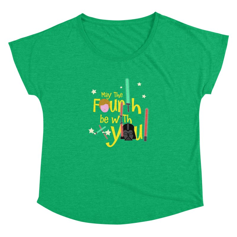 May the FOURTH... Women's Dolman by PickaCS's Artist Shop