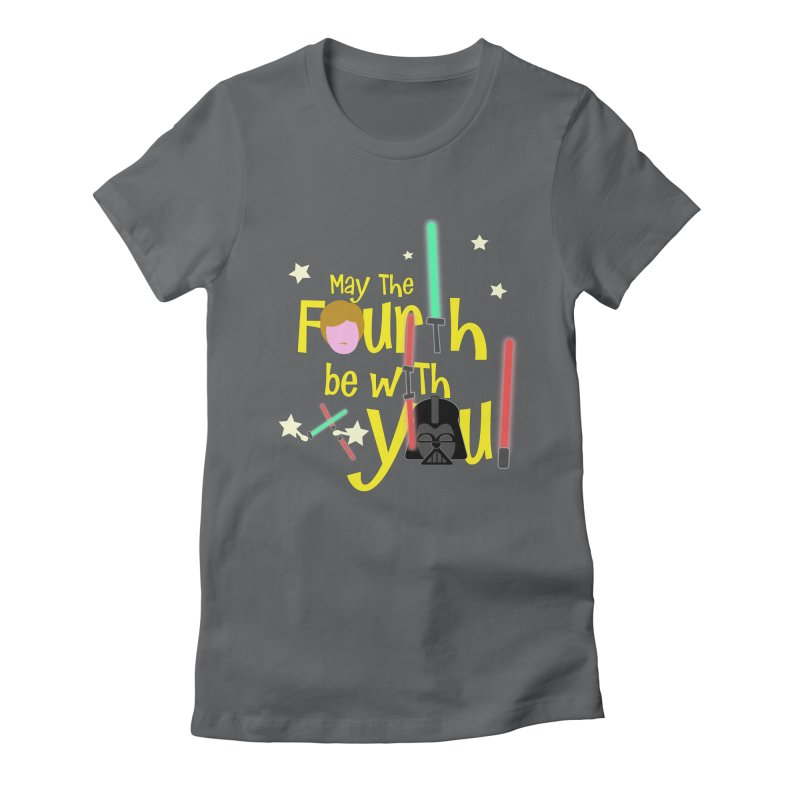 May the FOURTH... Women's Fitted T-Shirt by PickaCS's Artist Shop