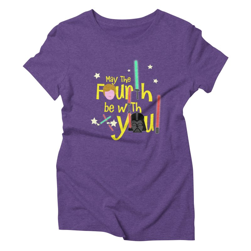 May the FOURTH... Women's Triblend T-Shirt by PickaCS's Artist Shop