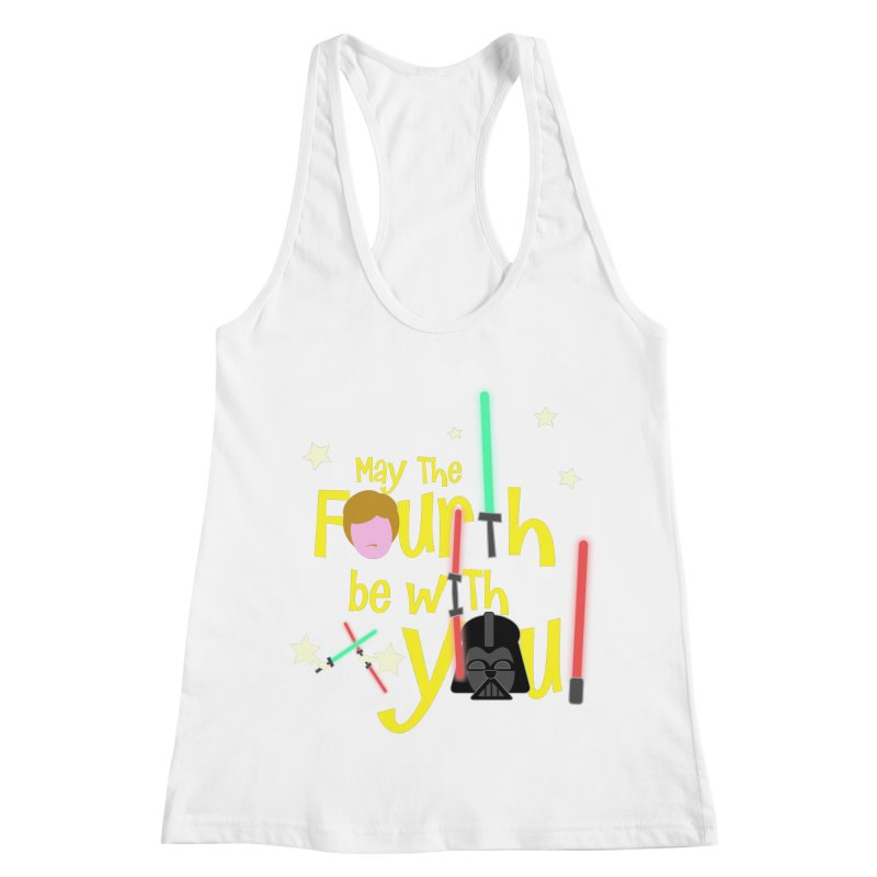 May the FOURTH... Women's Racerback Tank by PickaCS's Artist Shop