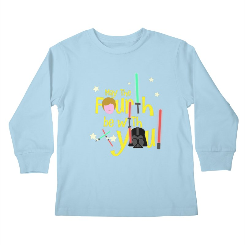 May the FOURTH... Kids Longsleeve T-Shirt by PickaCS's Artist Shop