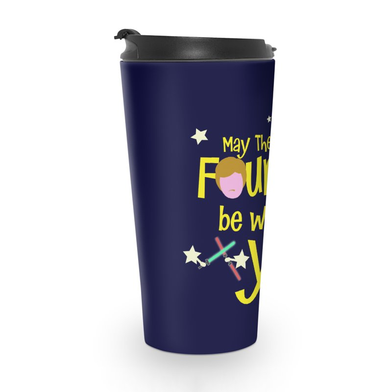 May the FOURTH... Accessories Travel Mug by PickaCS's Artist Shop