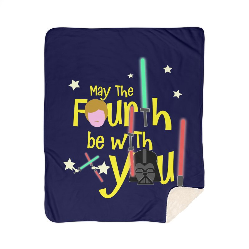 May the FOURTH... Home Sherpa Blanket Blanket by PickaCS's Artist Shop