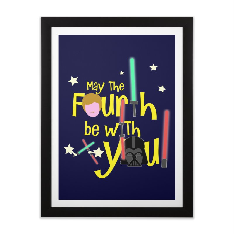 May the FOURTH... Home Framed Fine Art Print by PickaCS's Artist Shop
