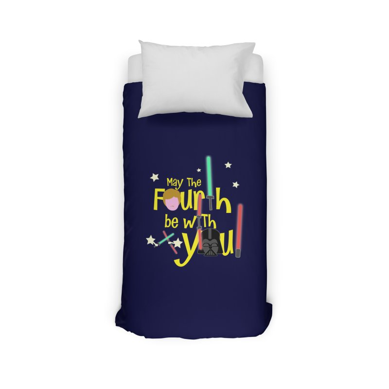 May the FOURTH... Home Duvet by PickaCS's Artist Shop