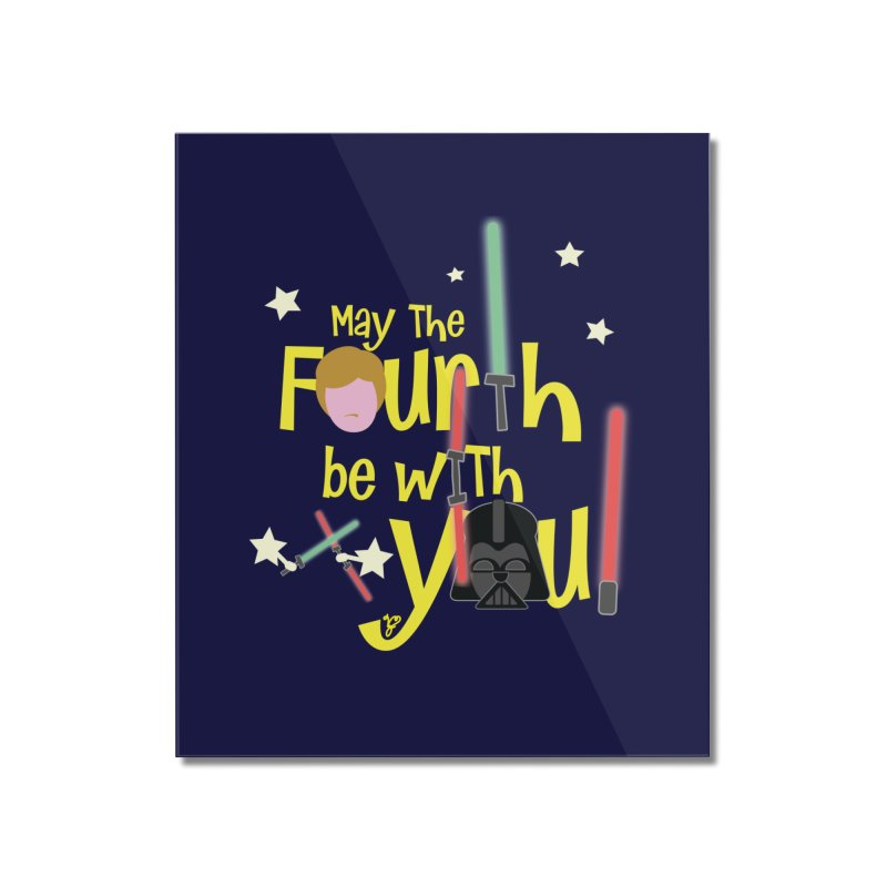 May the FOURTH... Home Mounted Acrylic Print by PickaCS's Artist Shop