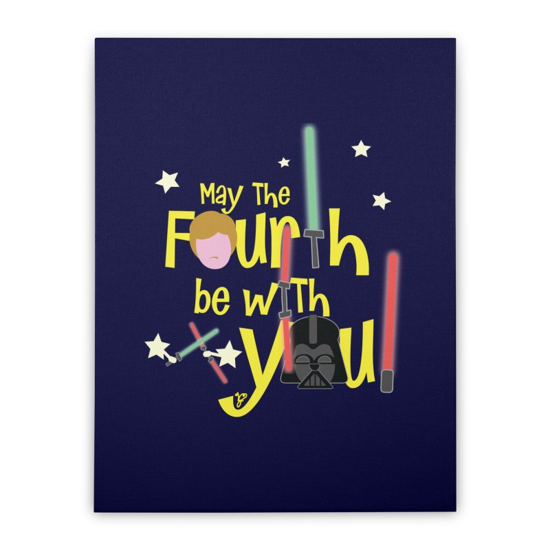 May the FOURTH... Home Stretched Canvas by PickaCS's Artist Shop
