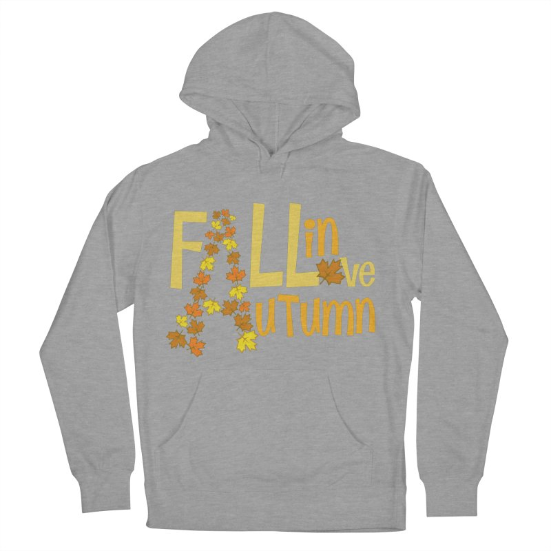 Fall in Autumn Women's French Terry Pullover Hoody by PickaCS's Artist Shop