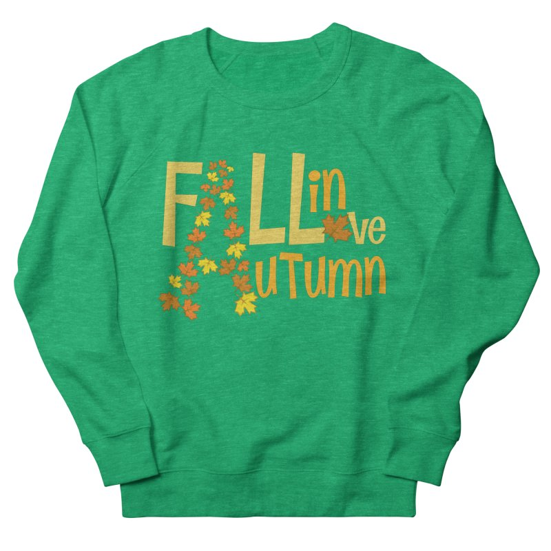 Fall in Autumn Women's Sweatshirt by PickaCS's Artist Shop