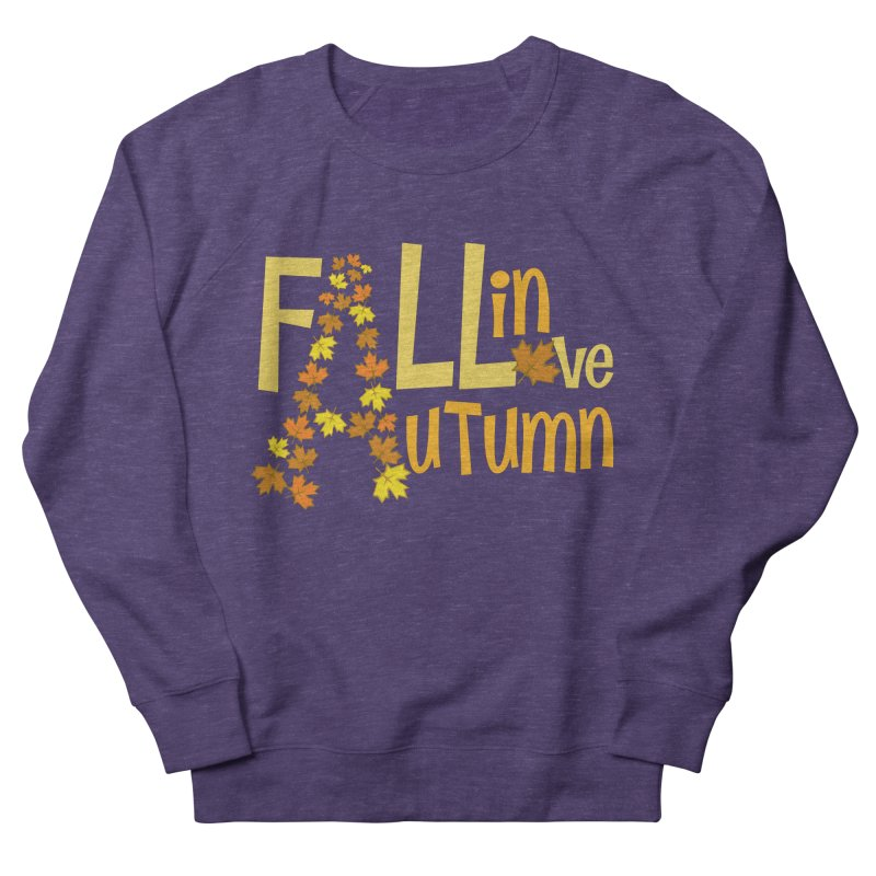 Fall in Autumn Women's French Terry Sweatshirt by PickaCS's Artist Shop